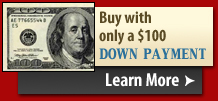 Buy with only a $100 down payment - Click Here