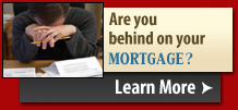 Are you behind on your mortgage? Click Here